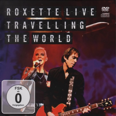 Roxette - Traveling The World Live