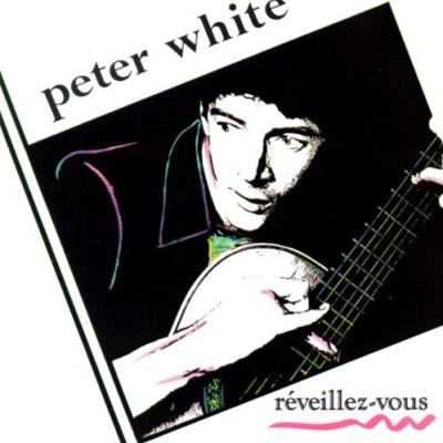 Peter White - Reveillez-Vous