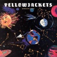 The YellowJackets - Dreamland