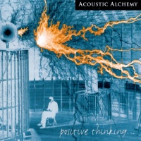 Acoustic Alchemy - Positive Thinking (Album)