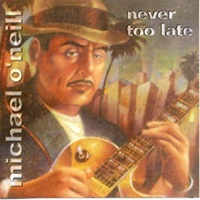 Michael O'Neill - Never Too Late
