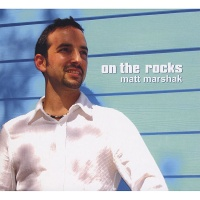 Matt Marshak - On The Rocks