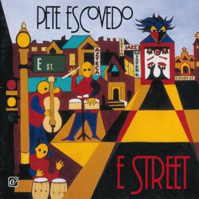 Pete Escovedo - E Street