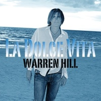 Warren Hill - La Dolce Vita