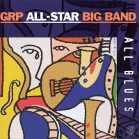 GRP All-Stars Big Band - Cookin' At The Continental