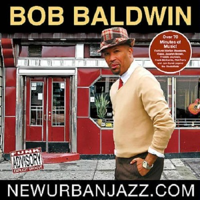 Bob Baldwin - New Urban Jazz.Com