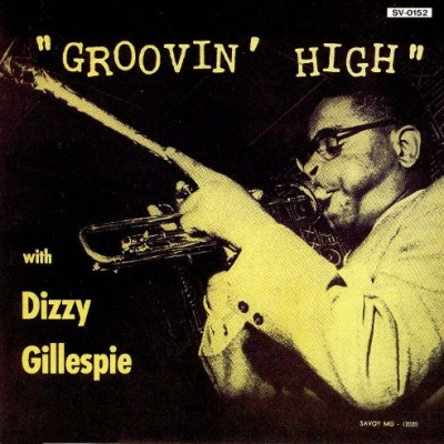 Dizzy Gillespie - Groovin' High