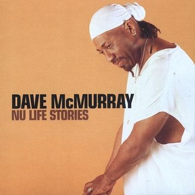 Dave McMurray - Nu Life Stories