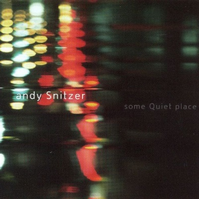Andy Snitzer - Some Quite Place