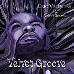 Eric Valentine - Velvet Groove