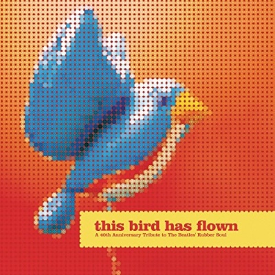 Cowboy Junkies - This Bird Has Flown: 40th Anniversary Tribute to Rubber Soul