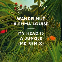 Wankelmut - My Head Is A Jungle (Mk Remix)