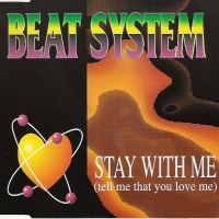 Beat System - Stay With Me (Tell Me That You Love Me)