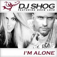 DJ SHOG - I'm Alone (Radio Edit)