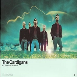 The Cardigans - My Favorite Game