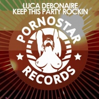 Luca Debonaire - Luca Debonaire - Keep This Party Rockin