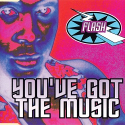 Flash - You've Got The Music