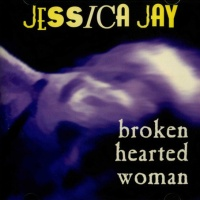 Jessica Jay - Broken Hearted Woman