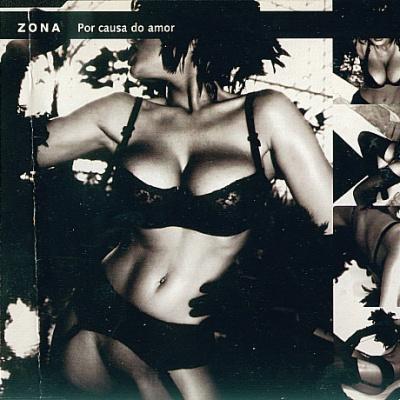 Zona - Por Causa Do Amor