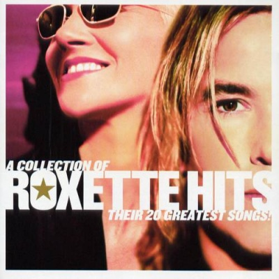 Roxette - A Collection Of Roxette Hits: Their 20 Greatest Songs!