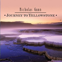 Nicholas Gunn - Journey To Yellowstone