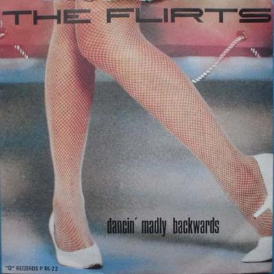 The Flirts - Dancin' Madly Backwards