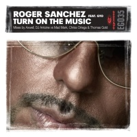 Roger Sanchez - Turn On The Music (Axwell Remix)