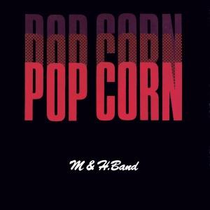 M & H. Band - Pop Corn