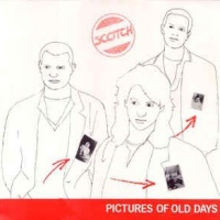 Scotch - Pictures Of Old Days