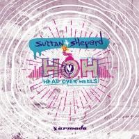 Sultan + Shepard - Head Over Heels (Single)