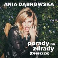 Ania Dabrowska - Porady Na Zdrady (Dreszcze)
