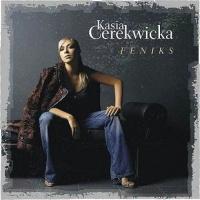 Kasia Cerekwicka - Feniks