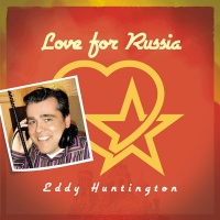 Eddy Huntington - Love For Russia (Ruble Version)