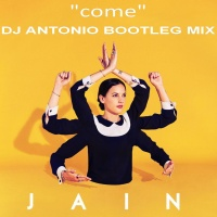 Jain - Come (DJ Antonio Bootleg Mix)