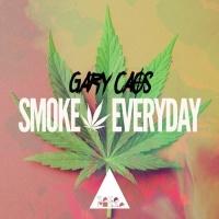 - Smoke Everyday