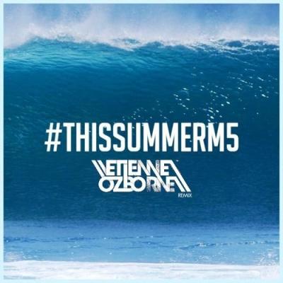 Maroon 5 - This Summer's Gonna Hurt (Etienne Ozborne BeachClub Remix)