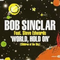 Bob Sinclar - World, Hold On (Richard Earnshaw Rmx)