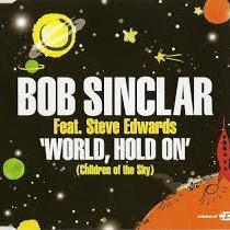 Bob Sinclar - World, Hold On (Children of the sky)