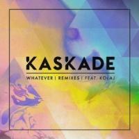 Kaskade - Whatever - Remixes