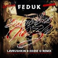Feduk - Закрывай глаза (Lavrushkin & Eddie G Remix)