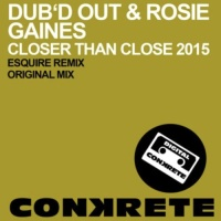 - Closer Than Close 2015 (eSQUIRE Classic House Remix)