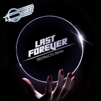 Last Forever (Destructo Remix)