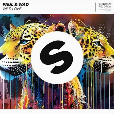 Faul & Wad Ad - Wild Love