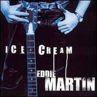 Eddie Martin - Ice Cream
