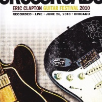 - Crossroads Guitar Festival 2010