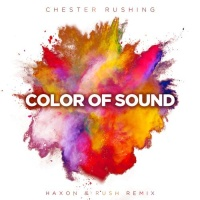 Chester Rushing - Color Of Sound (Haxon & Rush Remix)