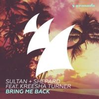 Sultan + Shepard - Bring Me Back