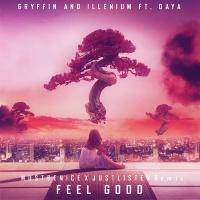Gryffin - Feel Good (MUSTBENICE X JUSTLISTEN Remix)
