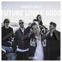 OneRepublic - Future Looks Good (Aventry Remix)