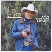 Chris LeDoux - (I Used To Want To Be A) Cowboy